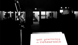 Leading Worship: Quit Practicing At Rehearsals, Part 4