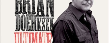 Brian Doerksen Ultimate Collection Offers Best-Loved Songs  From JUNO and Covenant Award Winning Worship Writer