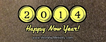 Leading Worship in Spirit and Truth: Happy Now Year!
