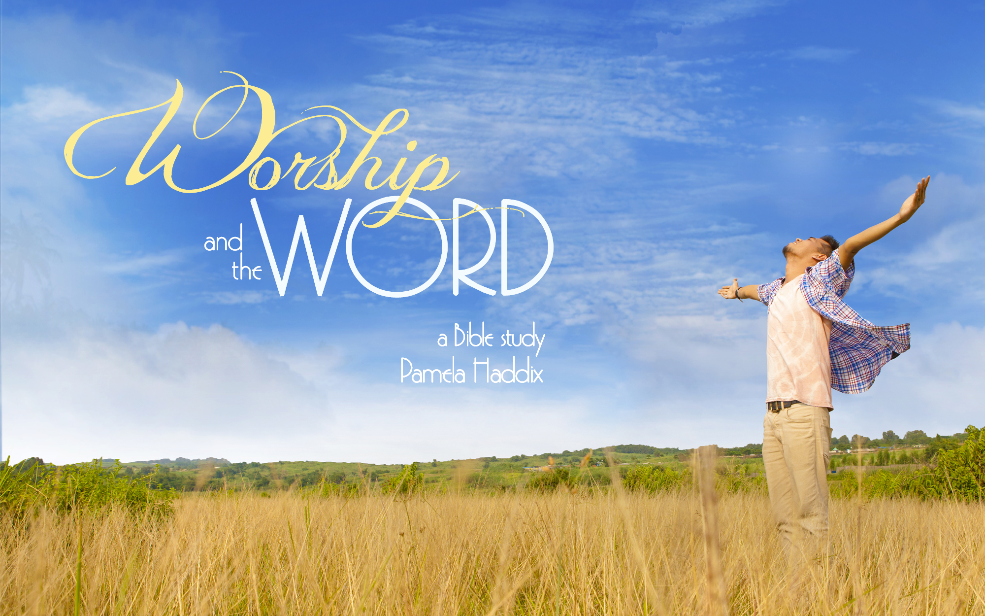 ... Power of God in Worship / Worship and the Word series – Lesson 7