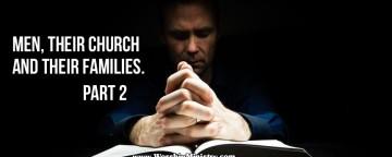 Men, Their Church and Their Families Part 2