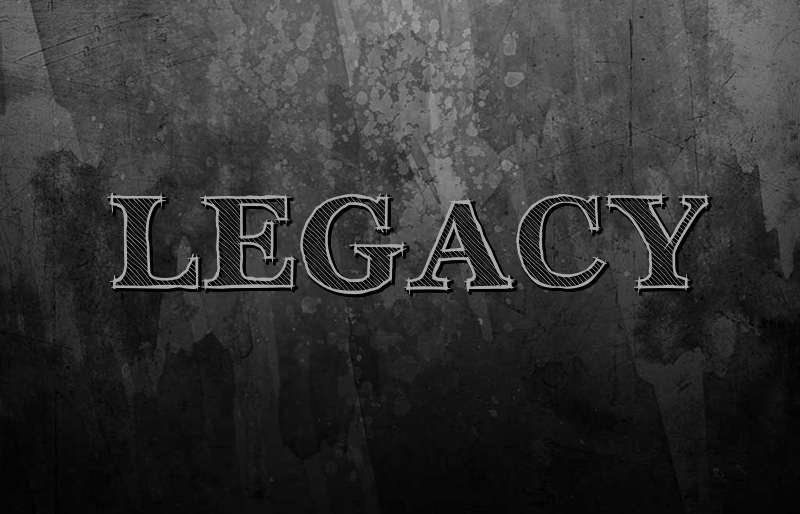 What kind of legacy or deposit will you leave?