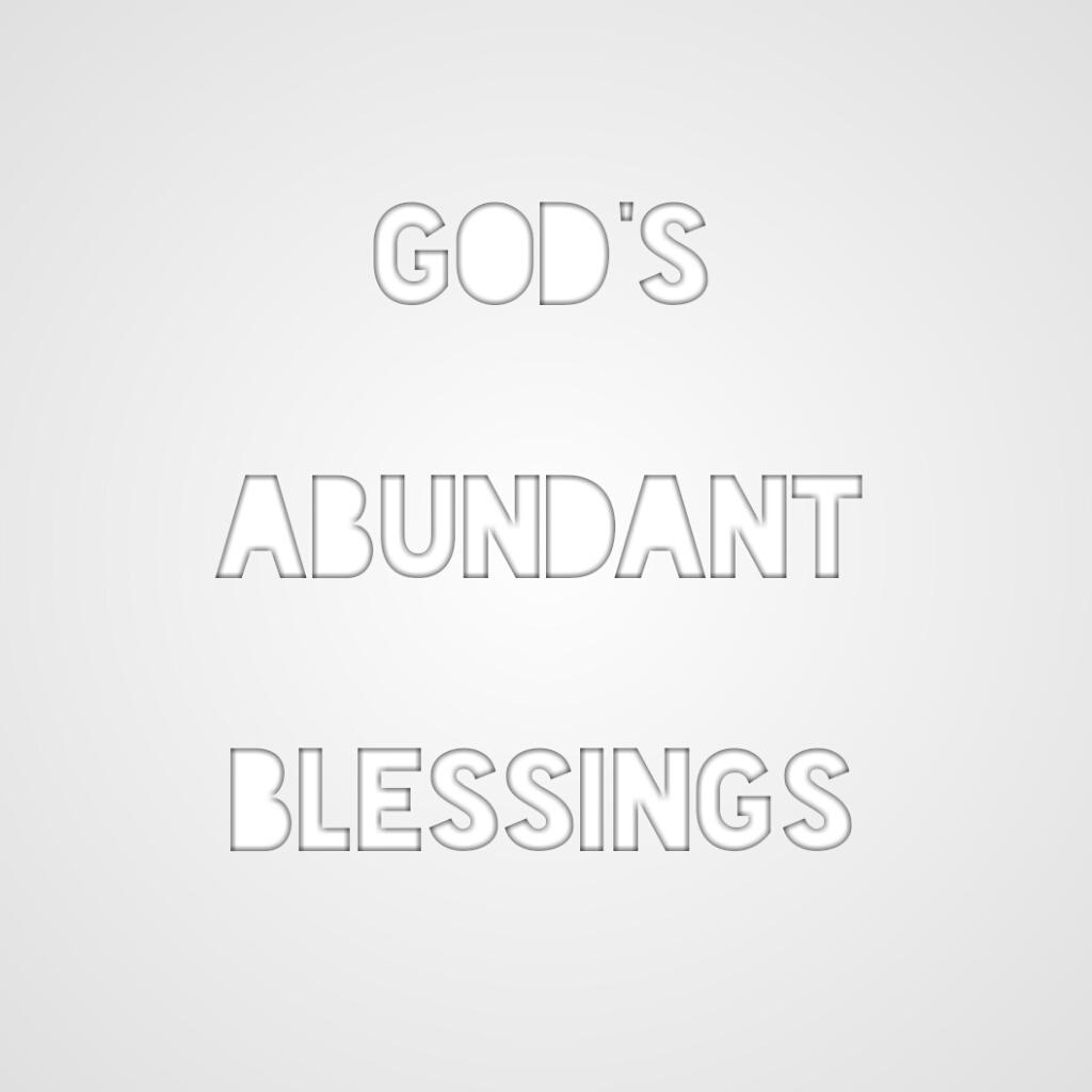 God's Abundant Blessings