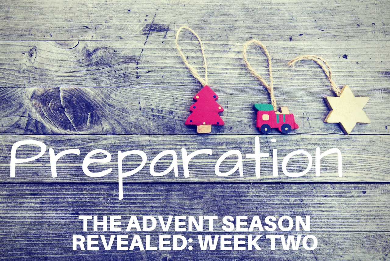 The Advent Season Revealed: Week Two PREPARATION