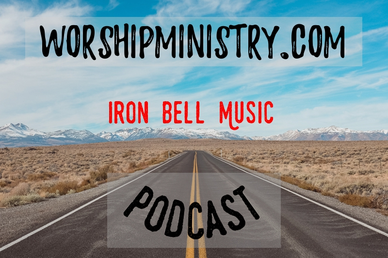 WorshipMinistry.com Podcast Featuring Iron Bell Music