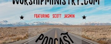 WorshipMinistry.com Podcast Featuring Scott Jasmin