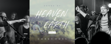 Corey Voss To Release Songs Of Heaven & Earth July 28