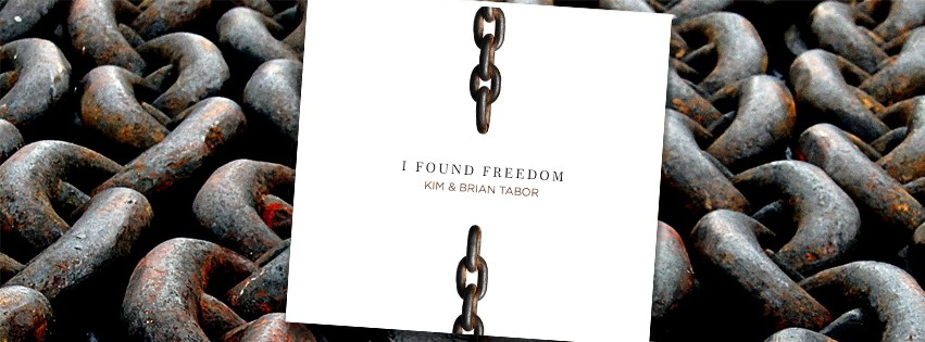 Kim & Brian Tabor Release I Found Freedom