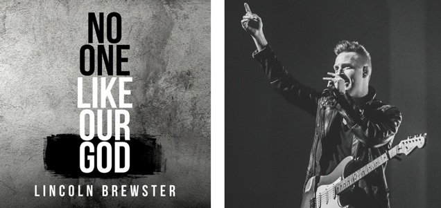 "Lincoln Brewster Releases New Single, ""No One Like Our God,"" Ahead of New Album in 2018"