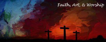 Faith, Art, and Worship