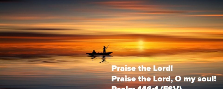 Praise the Lord, O My Soul!